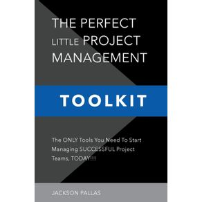 THE-PERFECT-LITTLE-PROJECT-MANAGEMENT-TOOLKIT