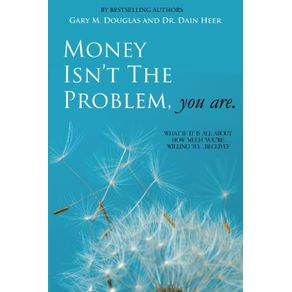 Money-Isn-t-the-Problem-You-Are