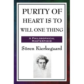 Purity-of-Heart-Is-to-Will-One-Thing
