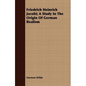 Friedrich-Heinrich-Jacobi--A-Study-In-The-Origin-Of-German-Realism