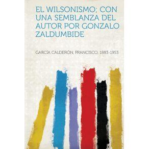 El-Wilsonismo--Con-Una-Semblanza-del-Autor-Por-Gonzalo-Zaldumbide