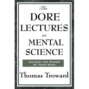 The-Dore-Lectures-on-Mental-Science