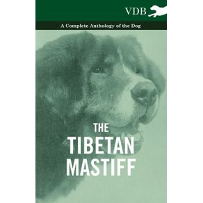 The-Tibetan-Mastiff---A-Complete-Anthology-of-the-Dog