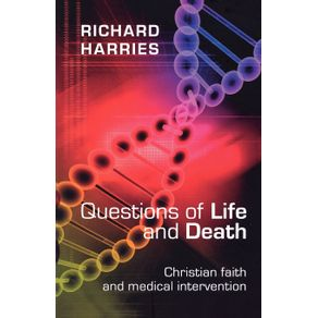 Questions-of-Life-and-Death---Christian-Faith-and-Medical-Invention