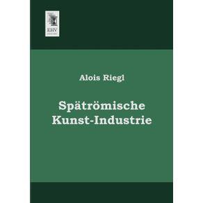 Spatromische-Kunst-Industrie