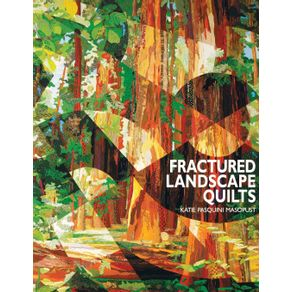 Fractured-Landscape-Quilts---Print-on-Demand-Edition