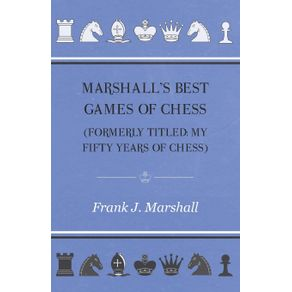 Marshall-s-Best-Games-of-Chess