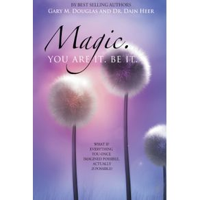 Magic.-You-Are-It.-Be-It.