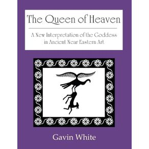 The-Queen-of-Heaven.-a-New-Interpretation-of-the-Goddess-in-Ancient-Near-Eastern-Art