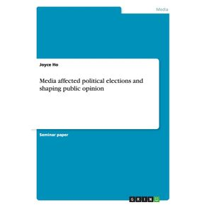 Media-affected-political-elections-and-shaping-public-opinion