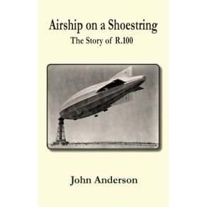 Airship-on-a-Shoestring-the-Story-of-R-100