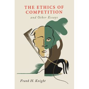 The-Ethics-of-Competition-and-Other-Essays