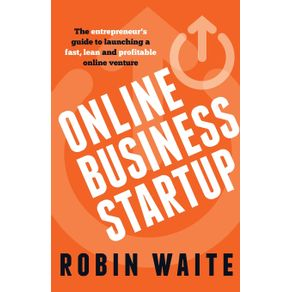 Online-Business-Startup---The-entrepreneur-s-guide-to-launching-a-fast-lean-and-profitable-online-venture