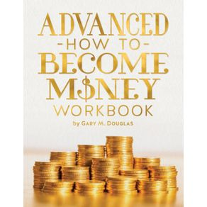 Advanced-How-To-Become-Money-Workbook
