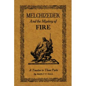Melchizedek-and-the-Mystery-of-Fire