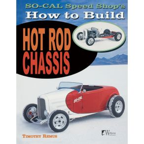 So-Cal-Speed-Shop-s-How-to-Build-Hot-Rod-Chassis