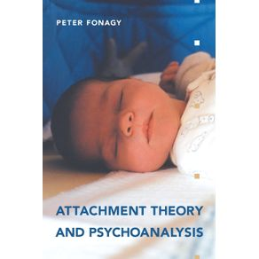 Attachment-Theory-and-Psychoanalysis