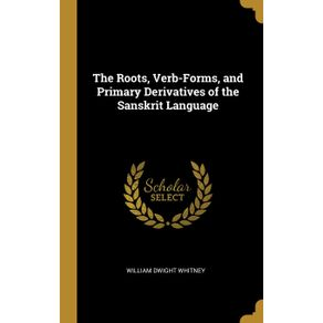 The-Roots-Verb-Forms-and-Primary-Derivatives-of-the-Sanskrit-Language