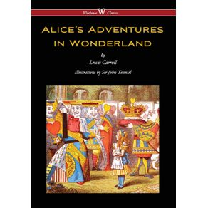 Alice-s-Adventures-in-Wonderland--Wisehouse-Classics---Original-1865-Edition-with-the-Complete-Illustrations-by-Sir-John-Tenniel---2016-