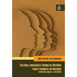 Cultura-Educacao-E-Ensino-De-Historia-Para-O-Combate-Ao-Racismo----Narrativas-Sobre-A-Lei-10.639-03
