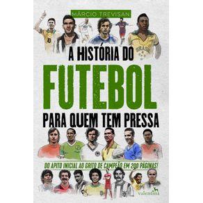 A-Historia-do-Futebol-para-quem-tem-pressa