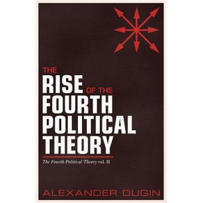 The-Rise-of-the-Fourth-Political-Theory