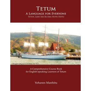 Tetum-A-Language-For-Everyone--Tetun-Lian-Ida-Ba-Ema-Hotu-Hotu-