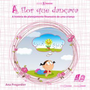 A-flor-que-dancava--A-historia-do-planejamento-financeiro-de-uma-crianca