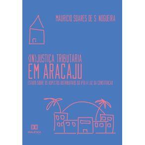 -In-Justica-Tributaria-em-Aracaju--estudo-sobre-os-aspectos-distributivos-do-IPTU-a-luz-da-constituicao