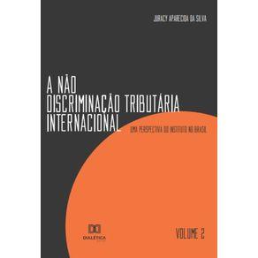 A-nao-discriminacao-tributaria-internacional---Volume-2--uma-perspectiva-do-Instituto-no-Brasil-