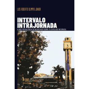 Intervalo-intrajornada--a-nao-prevalencia-do-negociado-sobre-o-legislado-no-Brasil