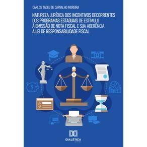 Natureza-juridica-dos-incentivos-decorrentes-dos-programas-estaduais-de-estimulo-a-emissao-de-nota-fiscal-e-sua-aderencia-a-lei-de-responsabilidade-fiscal