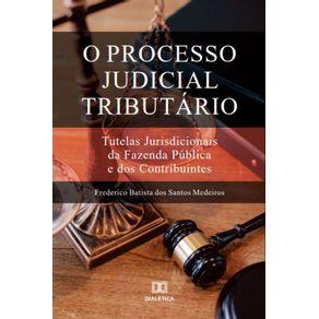 O-Processo-Judicial-Tributario--tutelas-jurisdicionais-da-fazenda-publica-e-dos-contribuintes