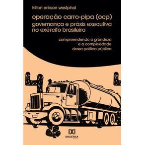 Operacao-carro-pipa--OCP--governanca-e-praxis-Executiva-no-Exercito-Brasileiro--compreendendo-a-grandeza-e-a-complexidade-dessa-politica-publica