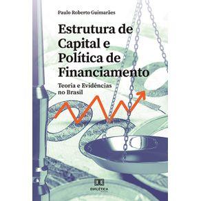 Estrutura-de-capital-e-politica-de-financiamento--teoria-e-evidencias-no-Brasil