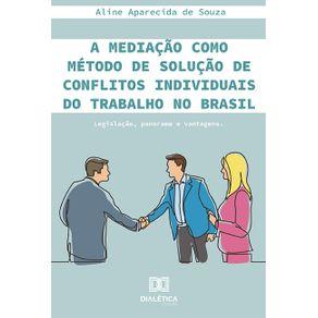 A-mediacao-como-metodo-de-solucao-de-conflitos-individuais-do-trabalho-no-Brasil--legislacao-panorama-e-vantagens