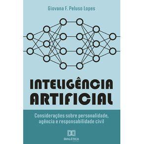 Inteligencia-artificial--consideracoes-sobre-personalidade-agencia-e-responsabilidade-civil