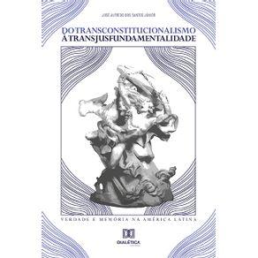 Do-Transconstitucionalismo-a-Transjusfundamentalidade--verdade-e-memoria-na-America-Latina