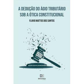 A-deducao-do-agio-tributario-sob-a-otica-constitucional