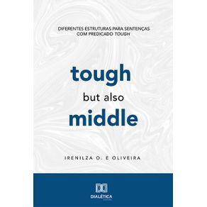 Tough-but-also-Middle--diferentes-estruturas-para-sentencas-com-predicado-Tough