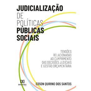 Judicializacao-de-Politicas-Publicas-Sociais--tensoes-relacionadas-ao-cumprimento-das-decisoes-judiciais-e-gestao-orcamentaria