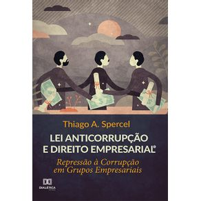 Lei-anticorrupcao-e-Direito-Empresarial--repressao-a-corrupcao-em-grupos-empresariais