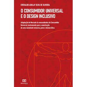 O-Consumidor-Universal-e-o-Design-Inclusivo--adaptacao-do-Mercado-as-necessidades-do-Consumidor-Universal-instrumento-para-a-construcao-de-uma-sociedade-inclusiva-justa-e-democratica