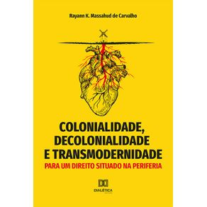Colonialidade-decolonialidade-e-transmodernidade--para-um-direito-situado-na-periferia