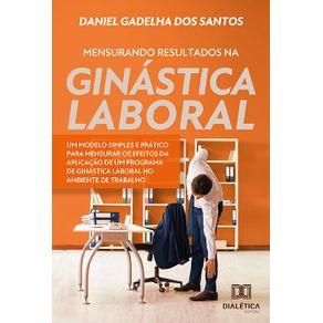 Mensurando-resultados-na-ginastica-laboral--Um-modelo-simples-e-pratico-para-mensurar-os-efeitos-da-aplicacao-de-um-programa-de-ginastica-laboral-no-ambiente-de-trabalho