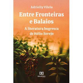 Entre-fronteiras-e-balaios--a-literatura-bugresca-de-Helio-Serejo