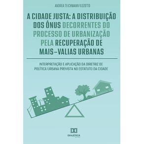 A-cidade-justa--a-distribuicao-dos-onus-decorrentes-do-processo-de-urbanizacao-pela-recuperacao-de-mais-valias-urbanas