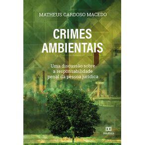 Crimes-ambientais--uma-discussao-sobre-a-responsabilidade-penal-da-pessoa-juridica