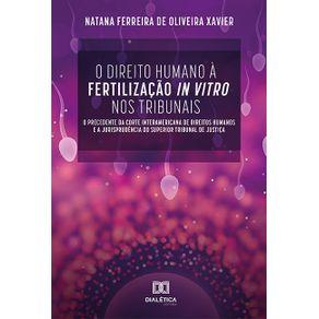 O-Direito-Humano-a-Fertilizacao-In-Vitro-nos-Tribunais--o-precedente-da-Corte-Interamericana-de-Direitos-Humanos-e-a-jurisprudencia-do-Superior-Tribunal-de-Justica