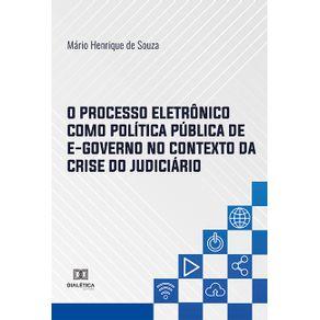 O-Processo-Eletronico-como-Politica-Publica-de-E-governo-no-Contexto-da-Crise-do-Judiciario